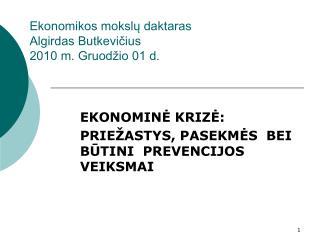 Ekonomikos mokslų daktaras Algirdas Butkevičius 2010 m. Gruodžio 01 d.
