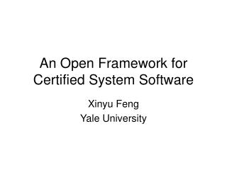 An Open Framework for Certified System Software