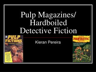 Pulp Magazines/ Hardboiled Detective Fiction