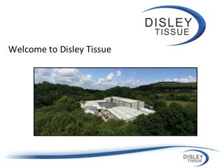 Welcome to Disley Tissue