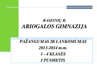 RASEINIŲ R.  ARIOGALOS GIMNAZIJA