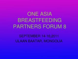 ONE ASIA  BREASTFEEDING PARTNERS FORUM 8