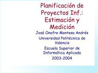 Planificación de Proyectos Inf.: Estimación y Medición