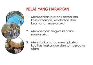 Memberikan prospek perbaikan kesejahteraan ,  kesehatan dan keamanan masyarakat