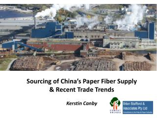 Sourcing of China's Paper Fiber Supply & Recent Trade Trends Kerstin Canby