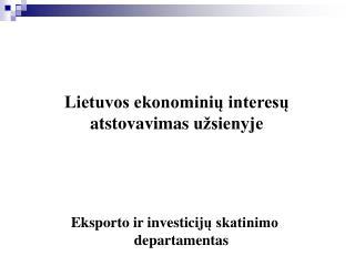 Lietuvos ekonominių interesų  atstovavimas  užsienyje