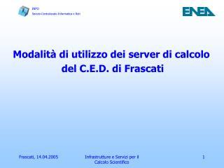 Modalità di utilizzo dei server di calcolo  del C.E.D. di Frascati