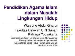 Pendidikan Agama Islam dalam Masalah Lingkungan Hidup