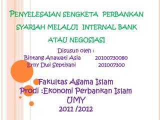 Penyelesaian sengketa  perbankan syariah melalui  internal bank  atau negosiasi