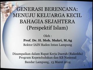 GENERASI BERENCANA: MENUJU KELUARGA KECIL BAHAGIA SEJAHTERA (Perspektif Islam)