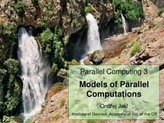 Aspects of practical parallel programming Parallel programming models Data parallel