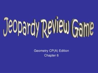 Geometry CP(A) Edition Chapter 6