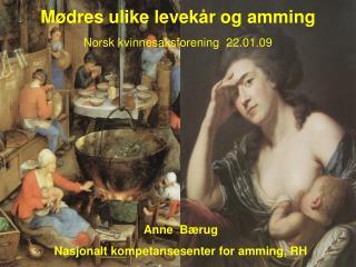 Mødres ulike levekår og amming Norsk kvinnesaksforening  22.01.09