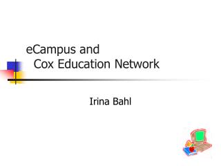 eCampus and    Cox Education Network