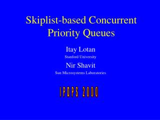 Skiplist-based Concurrent Priority Queues