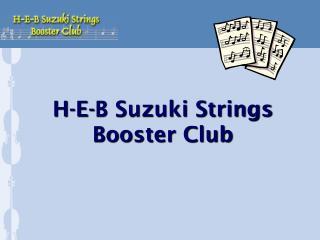 H-E-B Suzuki Strings Booster Club