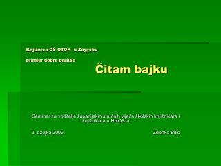 Knjižnica OŠ OTOK  u Zagrebu primjer dobre prakse Čitam bajku