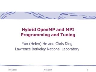 Hybrid OpenMP and MPI  Programming and Tuning