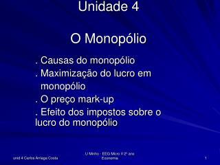 Unidade 4 O Monopólio