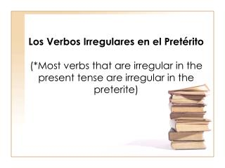 What all other irregular  spelling change  preterit verbs have in common: