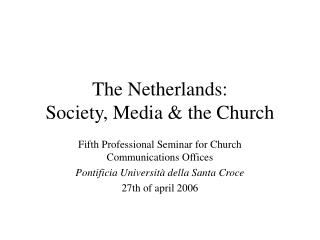 The Netherlands: Society, Media & the Church