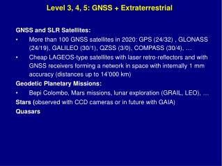 Level 3, 4, 5: GNSS + Extraterrestrial