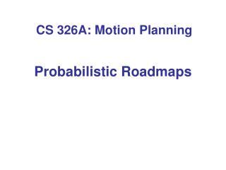 Probabilistic Roadmaps