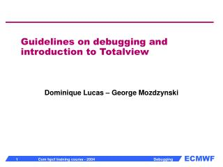 Guidelines on debugging and introduction to Totalview