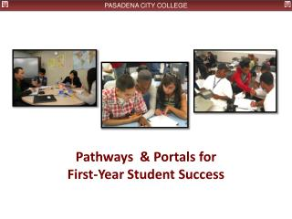 Pathways  & Portals for  First-Year Student Success