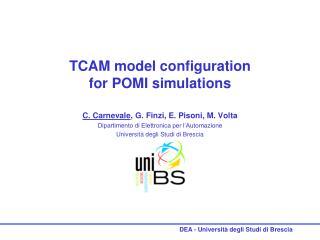 TCAM model configuration  for POMI simulations