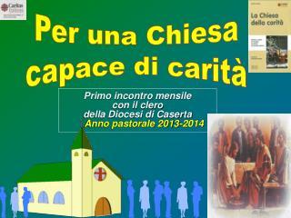 Primo incontro mensile  con il clero della Diocesi di Caserta Anno pastorale 2013-2014