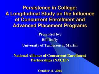 Persistence in College: A Longitudinal Study on the Influence of Concurrent Enrollment and Advanced Placement Programs