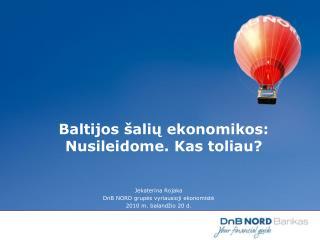 Jekaterina Rojaka DnB NORD grupės vyriausioji ekonomistė 2010 m. balandžio  2 0 d.