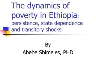 The dynamics of poverty in Ethiopia: persistence, state dependence and transitory shocks