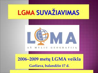 2006–2009 metų LGMA veikla Garliava, balandžio 17 d.