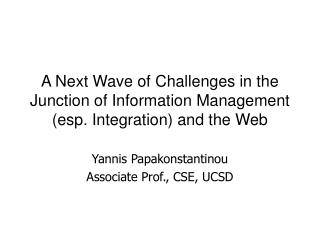 A Next Wave of Challenges in the Junction of Information Management (esp. Integration) and the Web