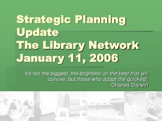 Strategic Planning Update The Library Network January 11, 2006