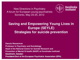 Saving and Empowering Young Lives in Europe (SEYLE) Strategies for suicide prevention