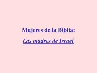 Mujeres de la Biblia: