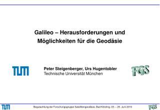 Galileo – Herausforderungen und  Möglichkeiten für die Geodäsie
