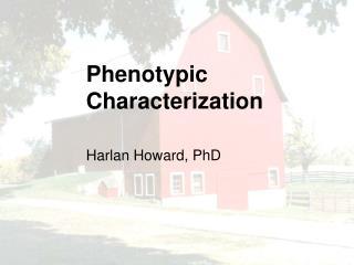 Phenotypic Characterization