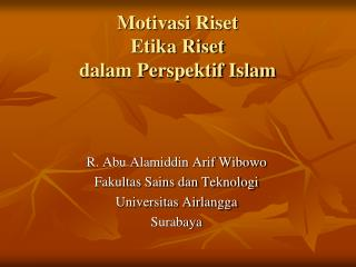 Motivasi Riset  Etika Riset dalam Perspektif Islam