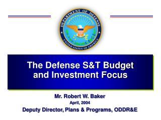 Mr. Robert W. Baker April, 2004 Deputy Director, Plans & Programs, ODDR&E