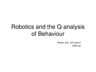 Robotics and the Q-analysis of Behaviour
