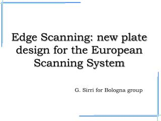 Edge Scanning: new plate design for the European Scanning System