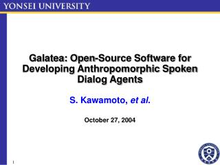 Galatea: Open-Source Software for Developing Anthropomorphic Spoken Dialog Agents