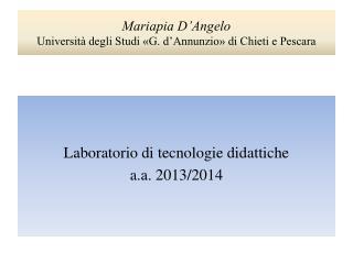 Mariapia D'Angelo Università degli Studi «G. d'Annunzio» di Chieti e Pescara