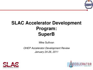 SLAC Accelerator Development Program: SuperB