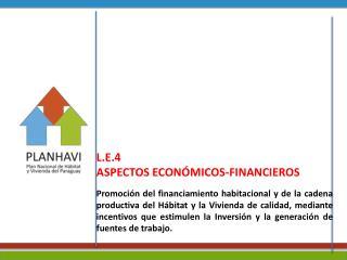 L.E.4  ASPECTOS ECONÓMICOS-FINANCIEROS