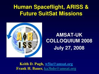 Human Spaceflight, ARISS & Future SuitSat Missions
